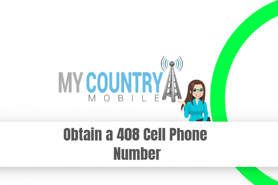 Obtain a 408 Cell Phone Number - My Country Mobile