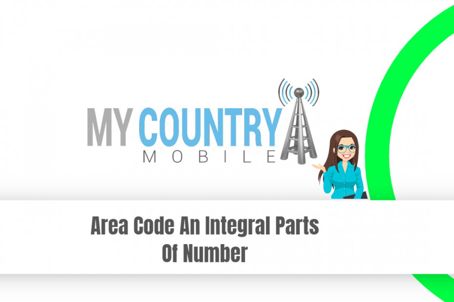 Area Code An Integral Parts Of Number - My Country Mobile