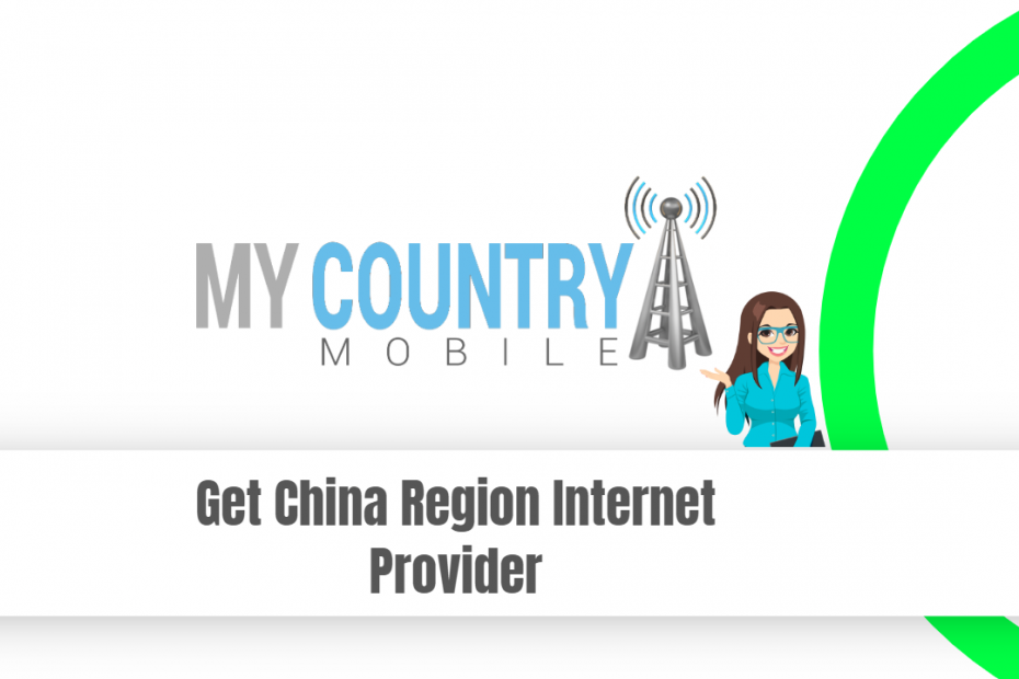 Get China Region Internet Provider - My Country Mobile