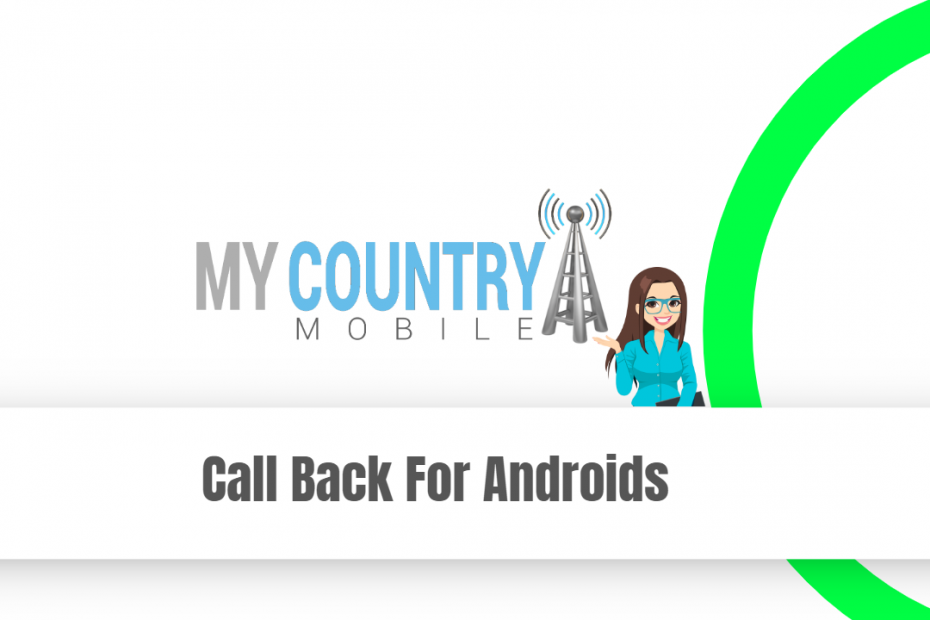 Call Back For Androids - My Country Mobile