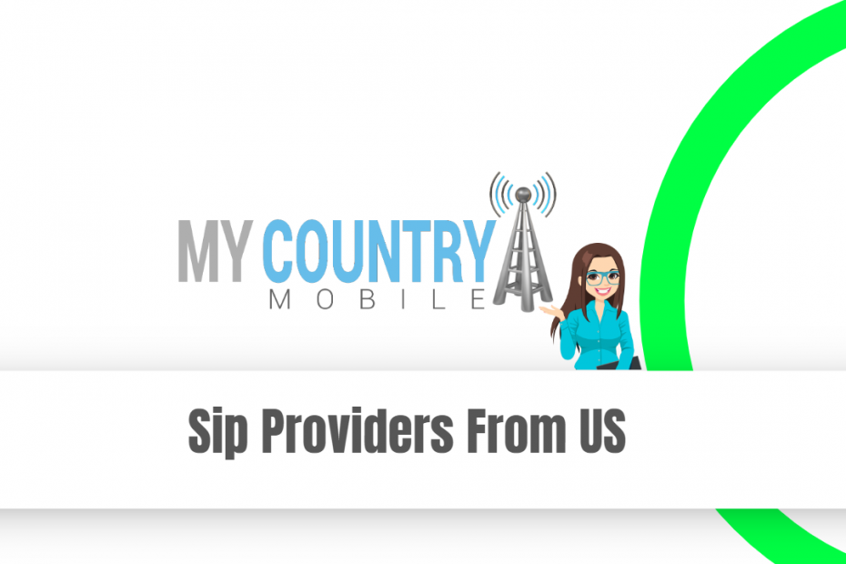 Sip Providers From US - My Country Mobile