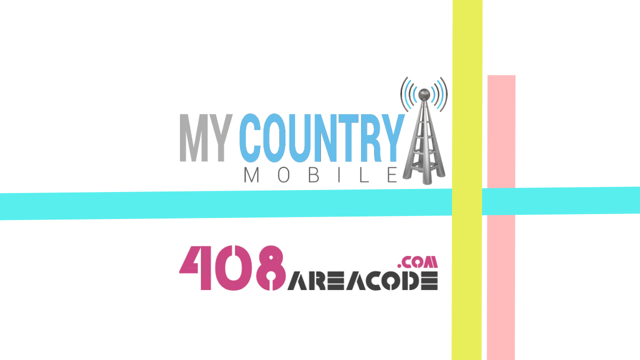 408 Area Code - My Country Mobile